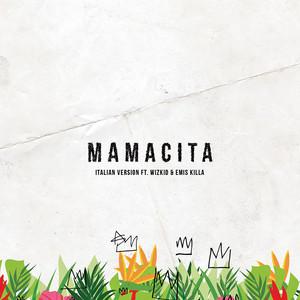 Mamacita (feat. Wizkid & Emis Killa)