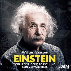 Einstein - Sein Leben Seine Forschung Sein Vermächtnis Audiobook