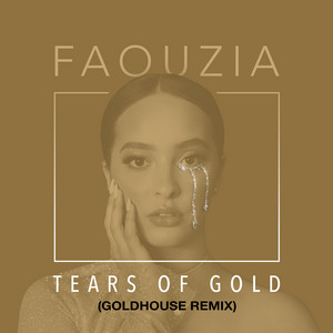 Tears of Gold (Goldhouse Remix)