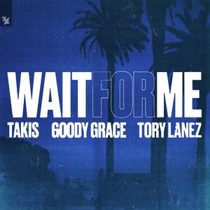 Wait for Me (feat. Tory Lanez)