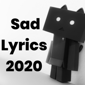 Sad Lyrics 2020