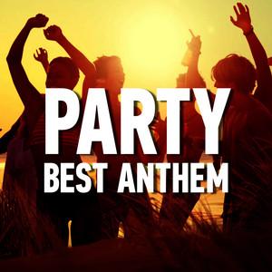 Party Best Anthem
