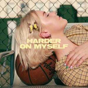 Harder on Myself