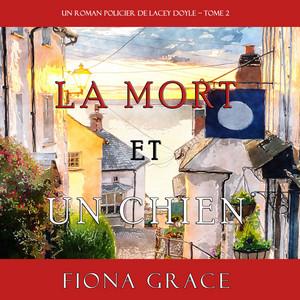 La Mort et Un Chien (Un Roman Policier de Lacey Doyle - Tome 2) Audiobook