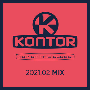 Kontor Top of the Clubs - 2021.02 Mix