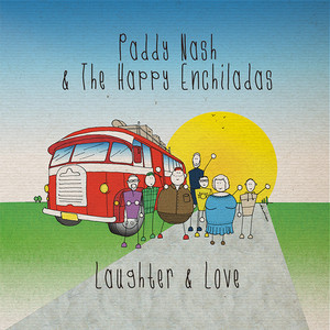 Laughter & Love by Paddy Nash & The Happy Enchiladas