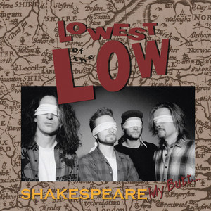Shakespeare My Butt... - Lowest Of The Low
