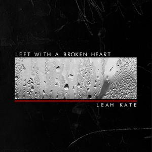 Left With a Broken Heart