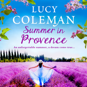 Summer in Provence - The Brand New Feel-Good Romance From Bestseller Lucy Coleman (Unabridged) Audiobook