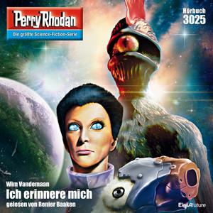 Ich erinnere mich - Perry Rhodan - Erstauflage 3025 (Ungekürzt)