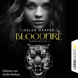 Blood Destiny - Bloodfire - Mackenzie-Smith-Serie 1 (Ungekürzt) Audiobook