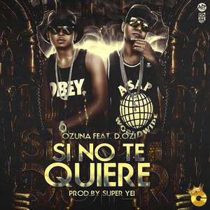 Si Tu No Quiere (feat. D.OZi)