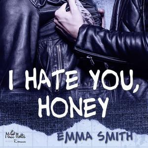 I hate you, Honey Audiobook