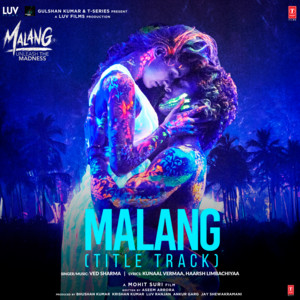 "Malang (Title Track) [From ""Malang - Unleash The Madness""] cover art"