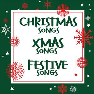 Christmas Songs Xmas Songs Festive Songs