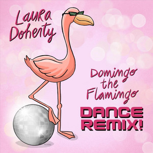 Domingo the Flamingo (Dance Remix)
