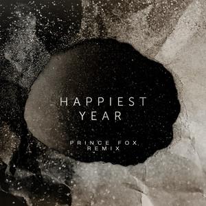 Happiest Year (Prince Fox Remix)