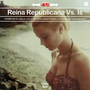 Starrs On 45 Vol. 2 (Reina Republicana vs. Is)