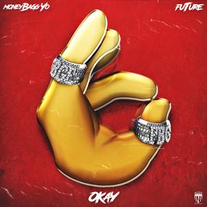 OKAY (feat. Future)