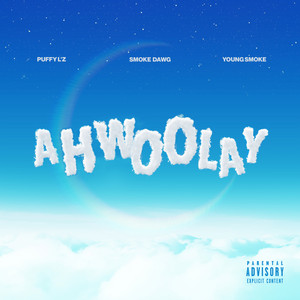 Ahwoolay (feat. Puffy L'z & Young Smoke)