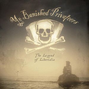 The Legend of Libertalia - Ye Banished Privateers