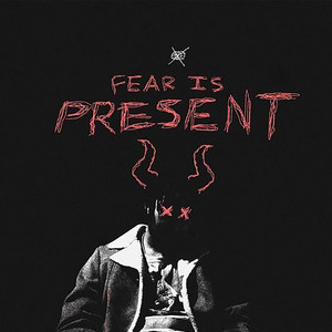 Fear Is Present