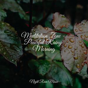 Meditation Zone - Peaceful Rainy Morning