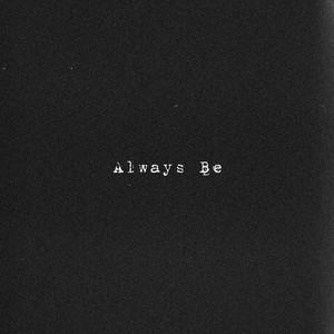 Always Be 2.0