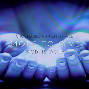 MORE TO GIVE