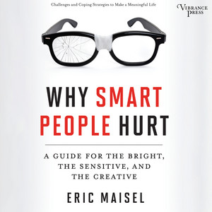 Why Smart People Hurt - A Guide for the Bright, the Sensitive, and the Creative (Unabridged) Audiobook
