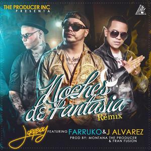 Noches de Fantasia (Remix) [feat. J Alvarez & Farruko]