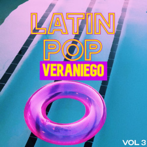 Latin Pop Veraniego Vol. 3