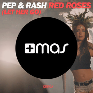 Red Roses (Let Her Go) (Radio Vocal Edit)
