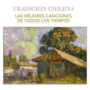 Tradición Chilena. Las Mejores Canciones de Todos los Tiempos album