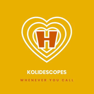 Whenever You Call by KOLIDESCOPES