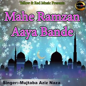 Mahe Ramzan Aaya Bande