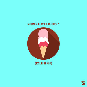 Mornin Dew (Exile Remix)