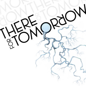 There For Tomorrow (Deluxe Edition)
