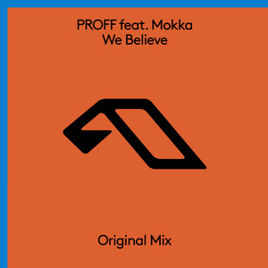 We Believe by PROFF, Mokka