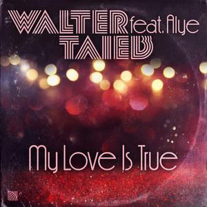 My Love Is True