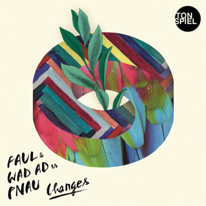 Faul & Wad Ad & Pnau - Changes