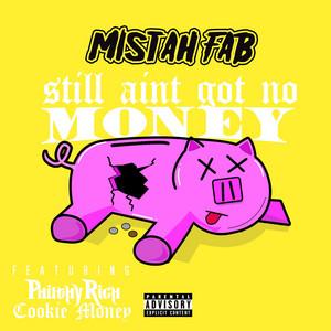 Still Ain't Got No Money (feat. Philthy Rich & Cookie Money)