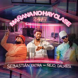 Mañana No Hay Clase (24/7) by Sebastian Yatra, Ñejo, Dalmata