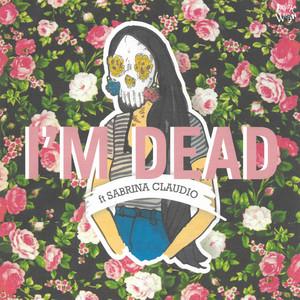 I'm Dead (feat. Sabrina Claudio & Sad Money) [Pretty Edit]