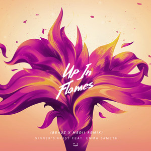 Up In Flames (BEAUZ x Medii Remix)