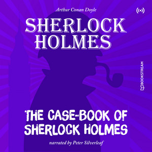 The Case-Book of Sherlock Holmes Audiobook