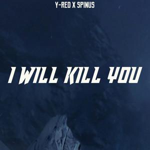 I Will Kill You cover art