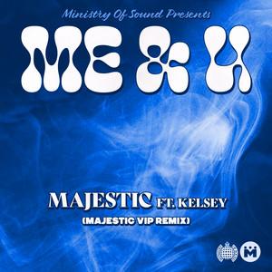 Me & U (feat. Kelsey) (Majestic VIP Remix)