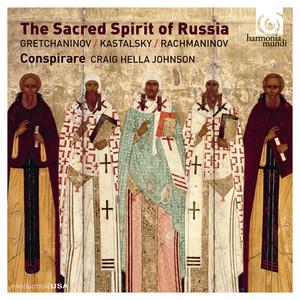 Now the Powers of Heaven, Op. 58, No. 6 by Alexander Gretchaninov, Conspirare, Craig Hella Johnson