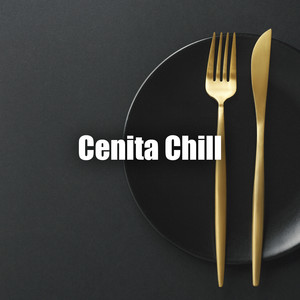 Cenita Chill